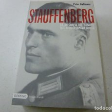 Libros de segunda mano: PETER HOFFMANN. STAUFFENBERG. LA BIOGRAFIA DEL HOMBRE QUE ATENTO CONTRA HITLER. DESTINO-CCC 3. Lote 139615446
