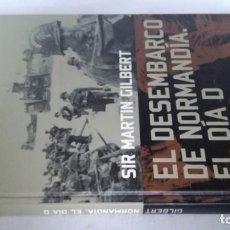 Libros de segunda mano: EL DESEMBARCO DE NORMANDIA, EL DIA D-SIR MARTIN GILBERT-ALTAYA. Lote 139823606