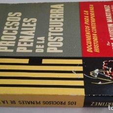 Libros de segunda mano: LOS PROCESOS PENALES DE LA POSTGUERRA-JOSE AGUSTIN MARTINEZ-GUERRA MUNDIAL-DOCUMENTOS HISTORIA CONTE. Lote 139825438