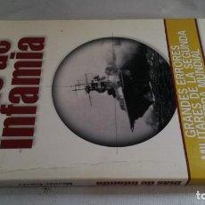 Libros de segunda mano: DÍAS DE INFAMIA-MICHAEL COFFEY-GRANDES ERRORES MILITARES DE LA SEGUNDA GUERRA MUNDIAL. Lote 139870610