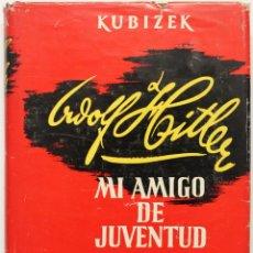 Libros de segunda mano: ADOLFO HITLER, MI AMIGO DE JUVENTUD.- KUBIZEK, AUGUST.. Lote 140021090