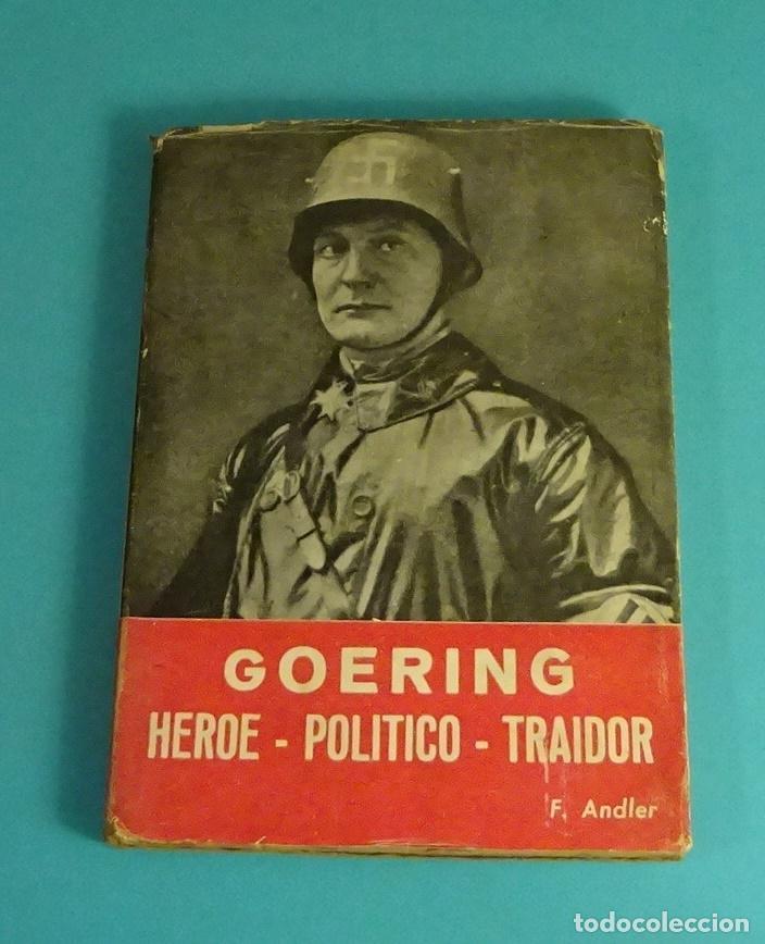 GOERING. HÉROE - POLÍTICO - TRAIDOR. F. ANDLER (Libros de Segunda Mano - Historia - Segunda Guerra Mundial)