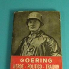 Libros de segunda mano: GOERING. HÉROE - POLÍTICO - TRAIDOR. F. ANDLER. Lote 140414242