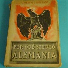 Libros de segunda mano: ¿POR QUÉ MURIÓ ALEMANIA?. ESTAMPAS TRÁGICAS DEL TERCER REICH. RAMÓN M.E. QUINTANA. Lote 140415654