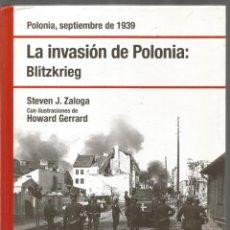 Libros de segunda mano: STEVEN J. ZALOGA. LA INVASION DE POLONIA: BLITZKRIEG. OSPREY. Lote 141164862