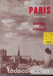 PARÍS. 1939-1945. HOMMES ET COMBATS. EN FRANCÉS. UNA VERDADERA JOYA DE COLECCIONISTA (Libros de Segunda Mano - Historia - Segunda Guerra Mundial)