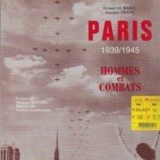 Libros de segunda mano: PARÍS. 1939-1945. HOMMES ET COMBATS. EN FRANCÉS. UNA VERDADERA JOYA DE COLECCIONISTA. Lote 142099894