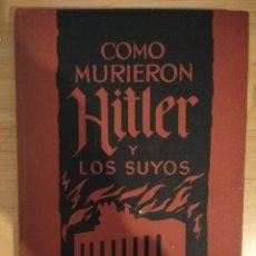 Libros de segunda mano: COMO MURIERON HITLER Y LOS SUYOS. KARL ZHEIGER. Lote 142360894