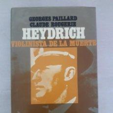 Libros de segunda mano: HEYDRICH VIOLINISTA DE LA MUERTE - GEORGES PAILLARD Y CLAUDE ROUGERIE . Lote 142628518