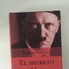 Libros de segunda mano: EL SECRETO DE HITLER LA DOBLE VIDA DEL DICTADOR LOTHAR MACHTAN PLANETA HISTORIA Y SOCIEDAD. Lote 142777038
