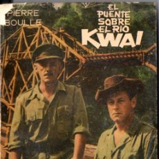 Libros de segunda mano: PIERRE BOULLE : EL PUENTE SOBRE EL RÍO KWAI (EMECÉ, 1958). Lote 142876766