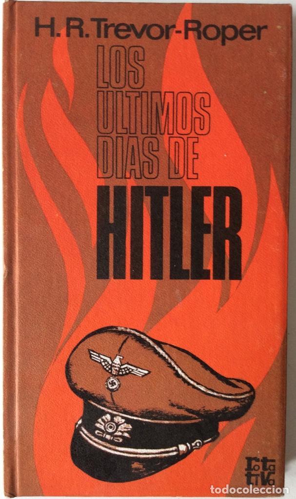 LOS ÚLTIMOS DIAS DE HITLER. H. R. TREVOR ROPER. ROTATIVA. 1973 (Libros de Segunda Mano - Historia - Segunda Guerra Mundial)