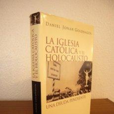 Libros de segunda mano: DANIEL JONAH GOLDHAGEN: LA IGLESIA CATÓLICA Y EL HOLOCAUSTO (TAURUS, 2002). Lote 142993278