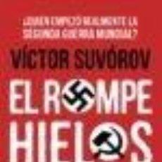 Libros de segunda mano: EL ROMPEHIELOS. VICTOR SUVOROV. EDITORIAL CRÍTICA (TAPA DURA). Lote 143165954