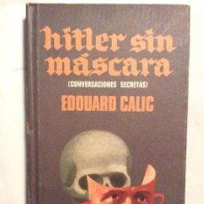 Libros de segunda mano: HITLER SIN MÁSCARA. CONVERSACIONES SECRETAS CON BREITING. EDOUARD CELIC. PLAZA & JANÉS. 1970.. Lote 143335522