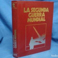 Libros de segunda mano: LA SEGUNDA GUERRA MUNDIAL - TOMO II - EDITORIAL SARPE 1979 . Lote 143539386