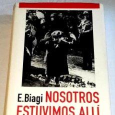 Libros de segunda mano: NOSOTROS ESTUVIMOS ALLÍ; E. BIAGI - CÍRCULO DE LECTORES 1992. Lote 143584738