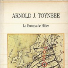 Libros de segunda mano: LA EUROPA DE HITLER, ARNOLD J. TOYNBEE. Lote 143857514