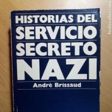 Libros de segunda mano: HISTORIAS DEL SERVICIO SECRETO NAZI.- ANDRÉ BRISSAUD. Lote 143936576