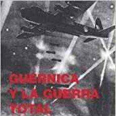 Libros de segunda mano: GUERNICA Y LA GUERRA TOTAL, DE IAN PATTERSON. ED. TURNER, 2008. Lote 144027710