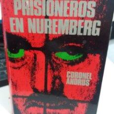 Libros de segunda mano: PRISIONEROS EN NUREMBERG - ANDRUS, CORONEL. Lote 144039682