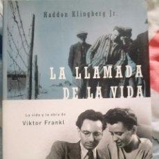 Libros de segunda mano: LA LLAMADA DE LA VIDA LA VIDA Y LA OBRA DE VIKTOR FRANKL. Lote 144054354