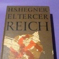 Libros de segunda mano: EL TERCER REICH - H.S. HEGNER - 1962. Lote 144063698