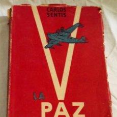 Libros de segunda mano: LA PAZ VISTA DESDE LONDRES, DE DACHAU A PICADILLY EN EL DÍA DE LA VICTORIA; CARLOS SENTIS - 1945. Lote 144152686