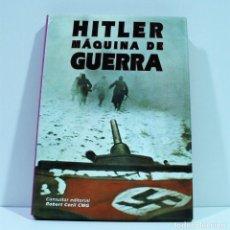 Libros de segunda mano: HITLER MAQUINA DE GUERRA. Lote 144166782