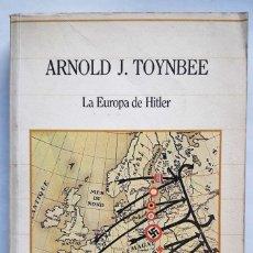 Libros de segunda mano: LA EUROPA DE HITLER. (ARNOLD J. TOYNBEE). Lote 144274102