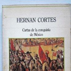 Libros de segunda mano: CARTAS DE LA CONQUISTA DE MÉXICO. (HERNÁN CORTÉS). Lote 144275098