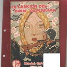 Libros de segunda mano: JULIO ROMANO , LA CANCIÓN DEL BUEN CAMARADA, COLECCIÓN HAZAÑAS Y HEROISMOS Nº 15... .NINC. Lote 144499918