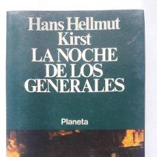 Libros de segunda mano: LA NOCHE DE LOS GENERALES. (HANS HELLMUT KIRST). Lote 144587450