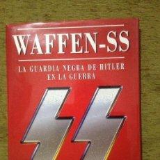 Libros de segunda mano: WAFFEN-SS LA GUÀRDIA NEGRA DE HITLER. Lote 144637758