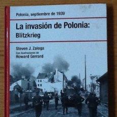 Libros de segunda mano: LA INVASION DE POLONIA: BLITZKRIEG. STEVEN J. ZALOGA. OSPREY. Lote 144651026