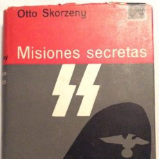 Libros de segunda mano: MISIONES SECRETAS. OTTO SKORZENY. EDICIONES DESTINO. 1964.. Lote 144762998