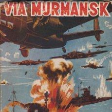 Libros de segunda mano - Vía Murmansk, de Kenneth Fenwick. Ed. Ágora, 1945. - 144766094
