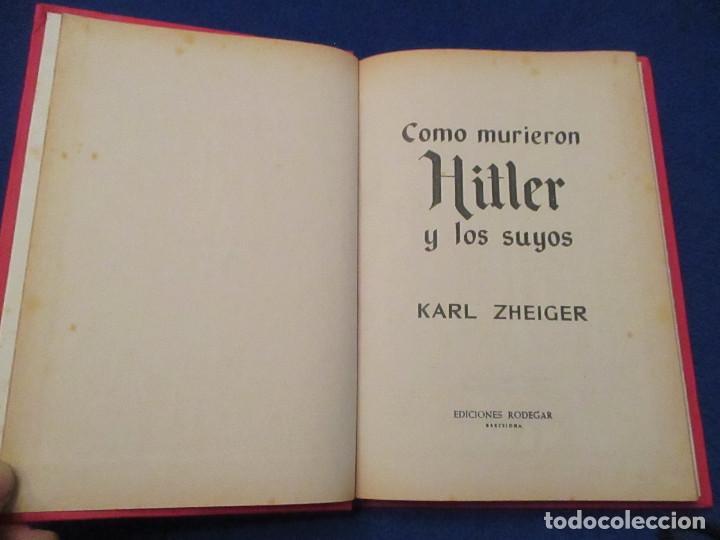 Libros de segunda mano: Como murieron HITLER y los suyos Karl Zheiger Ediciones Rodegar Barcelona 1963 - Foto 2 - 145408918
