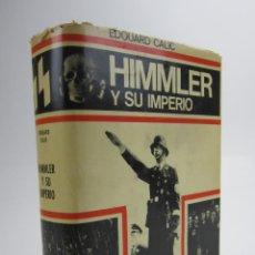 Libros de segunda mano: HIMMLER Y SU IMPERIO, EDUARDO CALIC, 1969, LUIS DE CARALT EDITOR, BARCELONA. 17,5X22,5CM. Lote 145475370