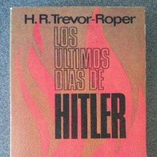 Libros de segunda mano: LOS ÚLTIMOS DÍAS DE HITLER H. R.TREVOR ROPER. Lote 145715846