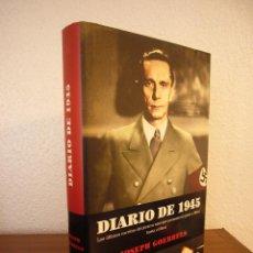 Libros de segunda mano: JOSEPH GOEBBELS: DIARIO DE 1945 (LA ESFERA DE LOS LIBROS, 2007) TAPA DURA. EXCELENTE ESTADO.. Lote 145844278