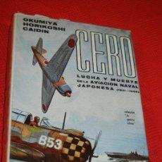 Libros de segunda mano - Cero. Lucha y muerte de la aviación japonesa (1941-1945), Masatake Okumiya, Horikoshi Jiro 1968 ZERO - 146218078