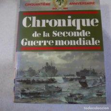 Libros de segunda mano: CHRONIQUE DE LA SECONDE GUERRE MONDIALE - JACQUES LEGRAND - 1990. Lote 146385898