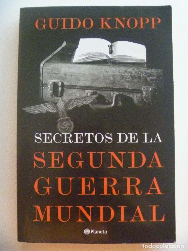 SECRETOS DE LA SEGUNDA GUERRA MUNDIAL , DE GUIDO KNOPP . DE PLANETA, 2017 (Libros de Segunda Mano - Historia - Segunda Guerra Mundial)
