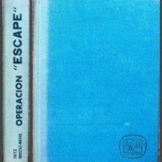 Libros de segunda mano: OPERACION ESCAPE. FRITZ BRUSTAT-NAVAL.. Lote 147033426