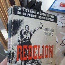 Libros de segunda mano: NOVELA HISTORICA DE LA SEGUNDA GUERRA MUNDIAL, RARISIMA. REBELION, WILLIAM WOODS, ED. AYACUCHO, 1943. Lote 147837546