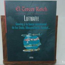 Libros de segunda mano: EL TERCER REICH - LUFTWAFFE - GOERING Y LA FUERZA EXCEPCIONAL DE LOS STUKA, MESSERSCHMITT, HEINKEL... Lote 147927506