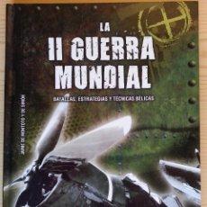 Libros de segunda mano: LA II GUERRA MUNDIAL (BATALLAS, ESTRATEGIAS, TÉCNICAS BÉLICAS) - MONTOTO Y SIMÓN - LIBSA, 2016. Lote 147933174