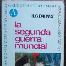 Libros de segunda mano: LA SEGUNDA GUERRA MUNDIAL. H.G. DAHMS. Lote 148084338