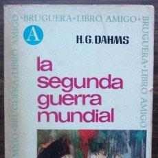 Libros de segunda mano: LA SEGUNDA GUERRA MUNDIAL. H.G. DAHMS. Lote 148084670